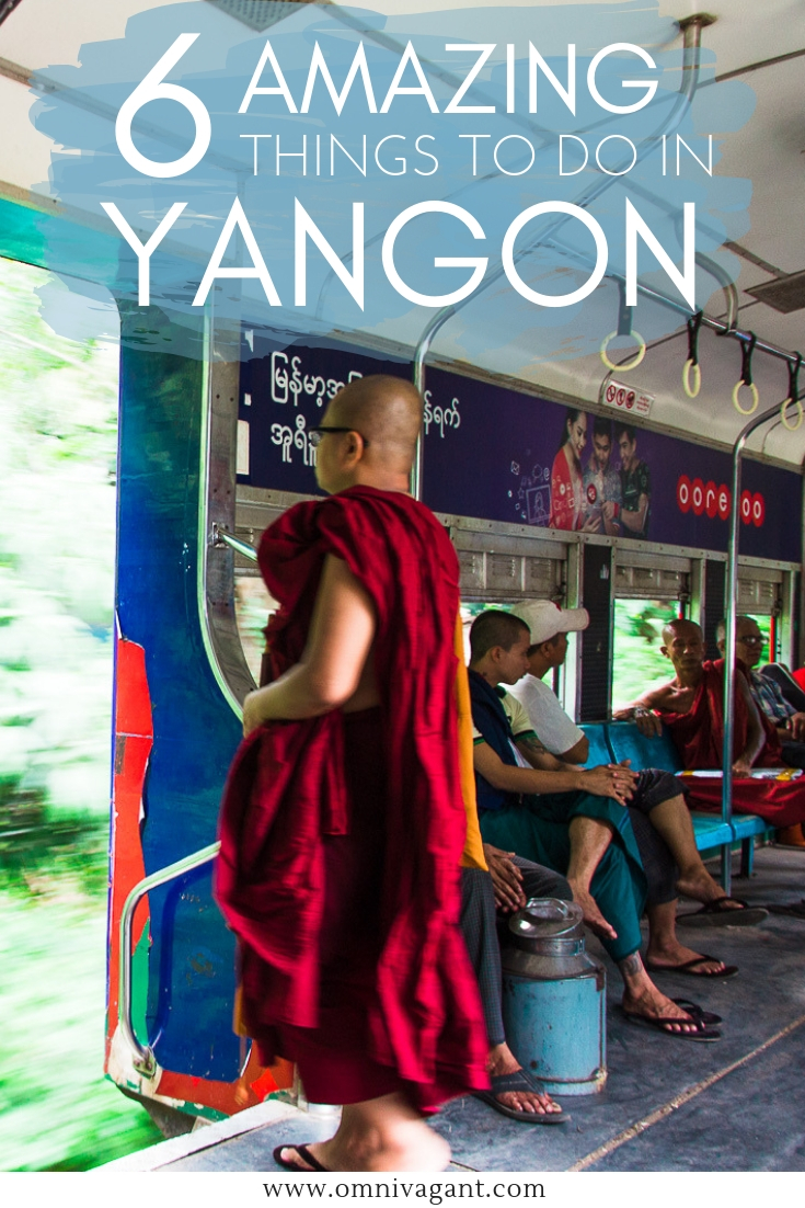 6 Amazing Things To Do in Yangon | Omnivagant